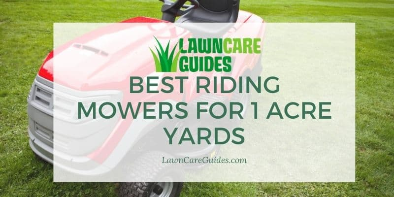 best riding mowers for 1 acre yards