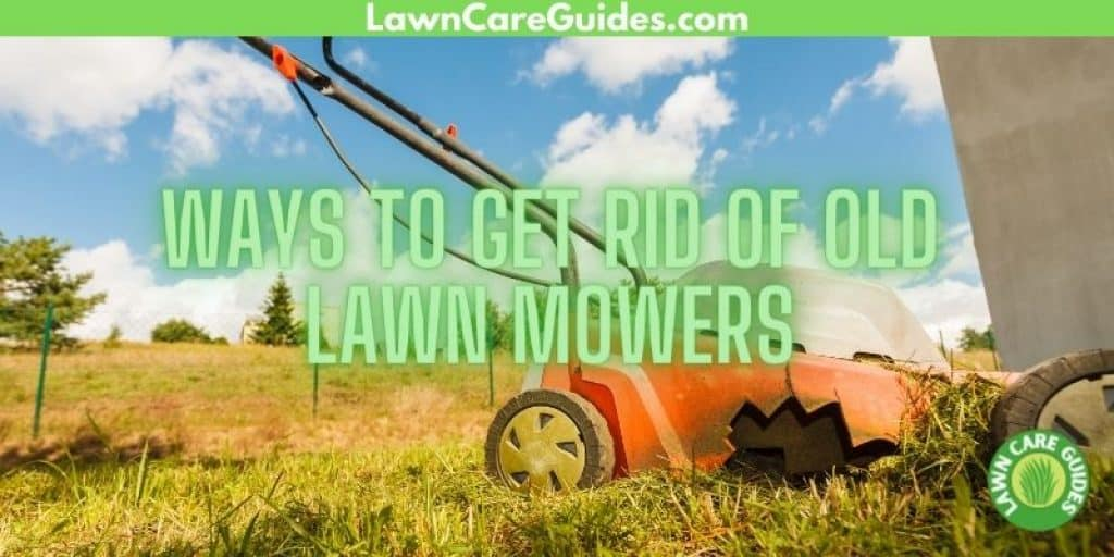 Ways to get rid of old lawn mowers