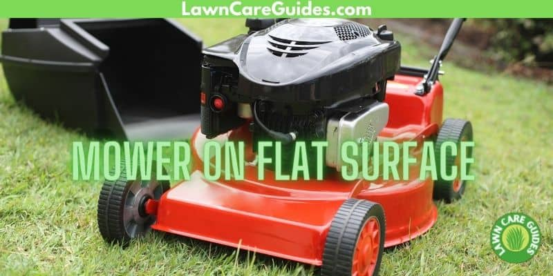 place mower on a flat surface