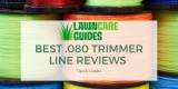 Best .080 Trimmer Line Reviews – 2021 Edition