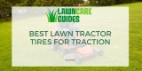 7 Best Lawn Tractor Tires for Traction – 2021 Reviews