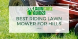 Best Riding Lawn Mower For Hills 2021 – Reviews & Buyer's Guide