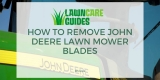How to Remove John Deere Lawn Mower Blades