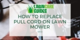 How to Replace a Pull Cord on Lawn Mower