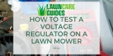How to Test a Voltage Regulator on a Lawn Mower