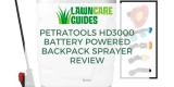 PetraTools HD3000 Battery Powered Backpack Sprayer Review