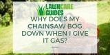 Why Does My Chainsaw Bog Down When I Give It Gas?