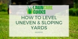 How To Level Uneven & Sloping Yards – Leveling Lawns Guide